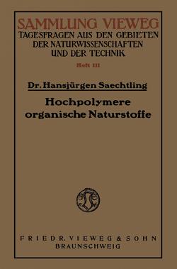 Hochpolymere organische Naturstoffe von Saechtling,  Hansjürgen
