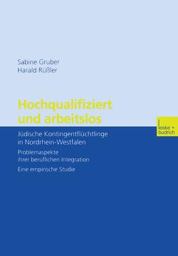 Hochqualifiziert und arbeitslos von Gruber,  Sabine, Rüßler,  Harald