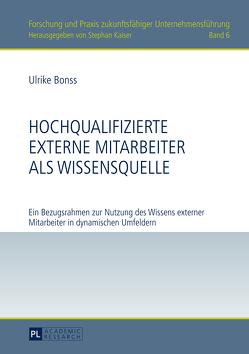 Hochqualifizierte externe Mitarbeiter als Wissensquelle von Bonss,  Ulrike