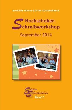 Hochschober-Schreibworkshop 2014 von Diehm,  Susanne, Schierenbeck,  Gitta