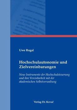 Hochschulautonomie und Zielvereinbarungen von Rogal,  Uwe