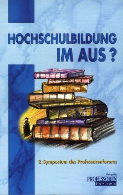 Hochschulbildung im Aus? von Beckers,  Eberhard, Busch,  Stefan, Hahn,  Hans J, Sahm,  Peter