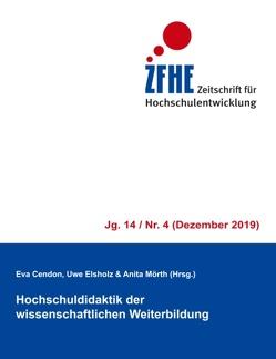 Hochschuldidaktik der wissenschaftlichen Weiterbildung von Cendon,  Eva, Elsholz,  Uwe, Mörth,  Anita