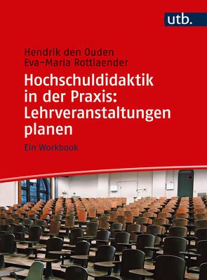 Hochschuldidaktik in der Praxis: Lehrveranstaltungen planen von den Ouden,  Hendrik, Rottlaender,  Eva-Maria