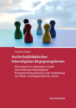 Hochschuldidaktisches Interreligiöses Begegnungslernen von Ratzke,  Christian