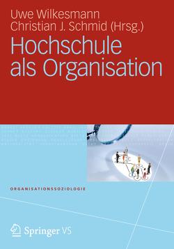 Hochschule als Organisation von Schmid,  Christian, Wilkesmann,  Uwe