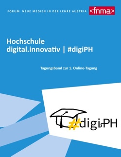 Hochschule digital.innovativ | #digiPH von Kieberl,  Lene, Miglbauer,  Marlene, Schmid,  Stefan