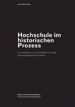 Hochschule im historischen Prozess von Berensen,  Izaak, Grothe,  Falko, Herbich,  Harald, Koch,  Felix, Rocholl,  Richard, Schneider,  Sebastian, Wernicke,  Jens