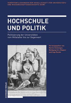 Hochschule und Politik von Kintzinger,  Martin, Runde,  Ingo, Wagner,  Wolfgang Eric
