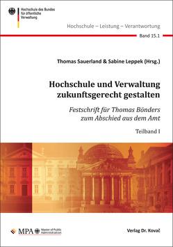 Hochschule und Verwaltung zukunftsgerecht gestalten von Leppek,  Sabine, Sauerland,  Thomas