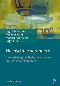Hochschule verändern von Erbe,  Birgit, Feldmann,  Maresa, Roski,  Melanie, Schacherl,  Ingrid
