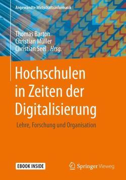 Hochschulen in Zeiten der Digitalisierung von Barton,  Thomas, Müller,  Christian, Seel,  Christian
