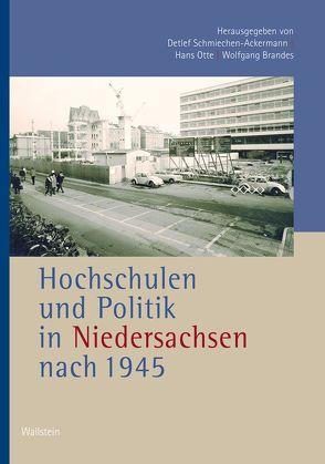 Hochschulen und Politik in Niedersachsen nach 1945 von Brandes,  Wolfgang, Otte,  Hans, Schmiechen-Ackermann,  Detlef