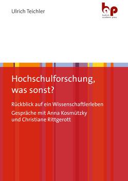 Hochschulforschung, was sonst? von Kosmützky,  Anna, Rittgerott,  Christiane, Teichler,  Ulrich
