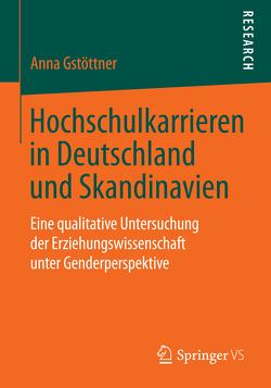 Hochschulkarrieren in Deutschland und Skandinavien von Gstöttner,  Anna