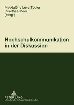 Hochschulkommunikation in der Diskussion von Lévy-Tödter,  Magdalène, Meer,  Dorothee
