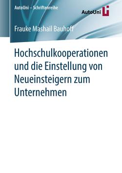 Hochschulkooperationen und die Einstellung von Neueinsteigern zum Unternehmen von Bauhoff,  Frauke Mashail
