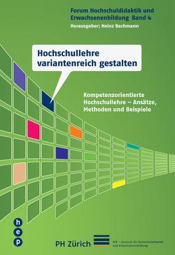 Hochschullehre variantenreich gestalten von Bachmann,  Heinz