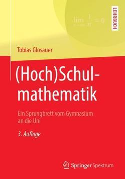(Hoch)Schulmathematik von Glosauer,  Tobias