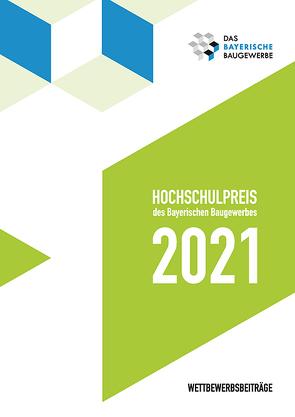 Hochschulpreis des Bayerischen Baugewerbes 2021 von Das Bayerische Baugewerbe