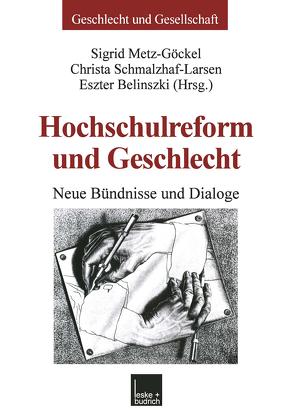 Hochschulreform und Geschlecht von Belinszki,  Eszter, Metz-Göckel,  Sigrid, Schmalzhaf-Larsen,  Christa
