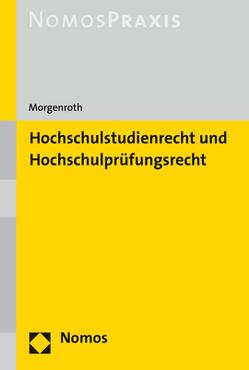 Hochschulstudienrecht und Hochschulprüfungsrecht von Morgenroth,  Carsten