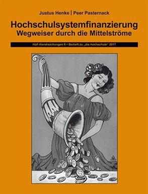 Hochschulsystemfinanzierung von Henke,  Justus, Pasternack,  Peer