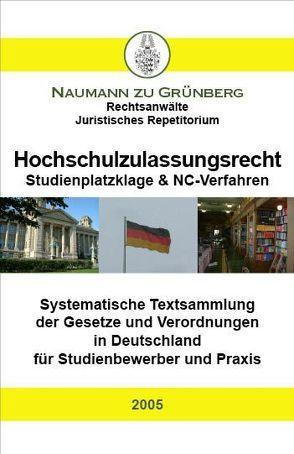 Hochschulzulassungsrecht – Studienplatzklage & NC-Verfahren von Naumann zu Grünberg,  Dirk