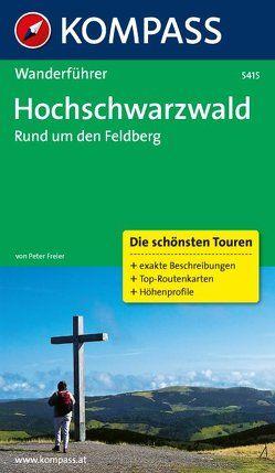 Hochschwarzwald, Rund um den Feldberg von Freier,  Peter
