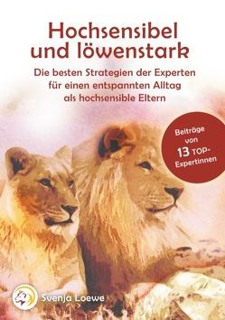 Hochsensibel und löwenstark von Loewe,  Svenja, Verschiedene