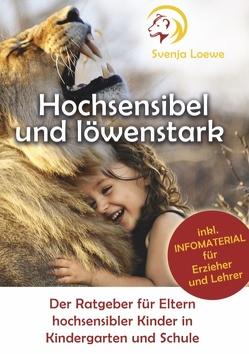 Hochsensibel und löwenstark von Loewe,  Svenja