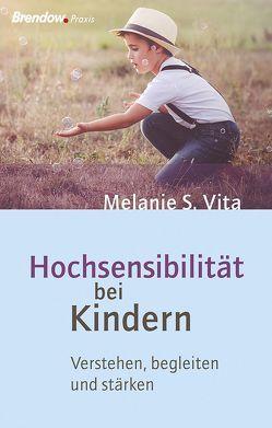 Hochsensibilität bei Kindern von Vita,  Melanie S.