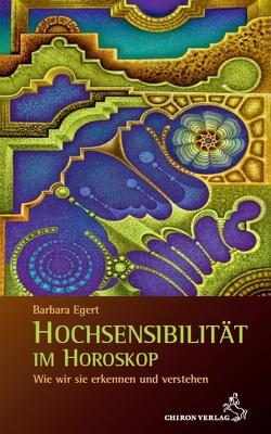 Hochsensibilität im Horoskop von Egert,  Barbara