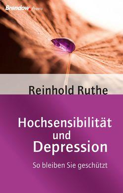 Hochsensibilität und Depression von Ruthe,  Reinhold