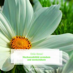 Hochsensibilität verstehen und wertschätzen von Hensel,  Ulrike, Krause,  Thomas, Vollmer,  Jule
