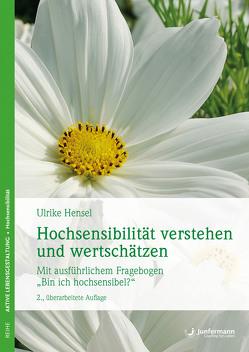 Hochsensibilität verstehen und wertschätzen von Hensel,  Ulrike