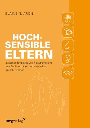 Hochsensible Eltern von Dr.,  Elaine N. Aron