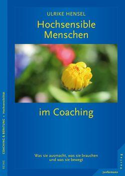 Hochsensible Menschen im Coaching von Hensel,  Ulrike