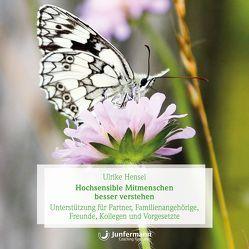Hochsensible Mitmenschen besser verstehen von Hensel,  Ulrike, Krause,  Thomas, Volmer,  Jule