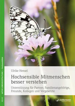 Hochsensible Mitmenschen besser verstehen von Hensel,  Ulrike