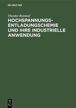 Hochspannungsentladungschemie und ihre industrielle Anwendung von Rummel,  Theodor