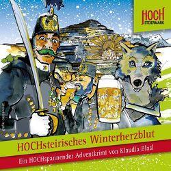 HOCHsteirisches Winterherzblut von Blasl,  Klaudia, Cremsner,  Martin