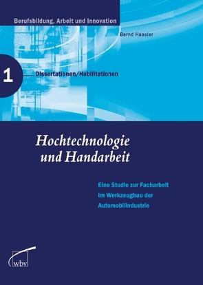Hochtechnologie und Handarbeit von Hassler,  Bernd, Jenewein,  Klaus, Röben,  Peter