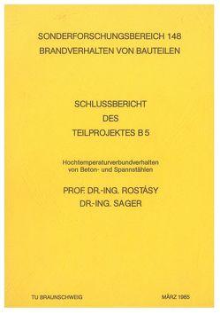 Hochtemperaturverhalten von Beton- und Spannstählen von Rostàsy,  Ferdinand S., Sager,  Helmut