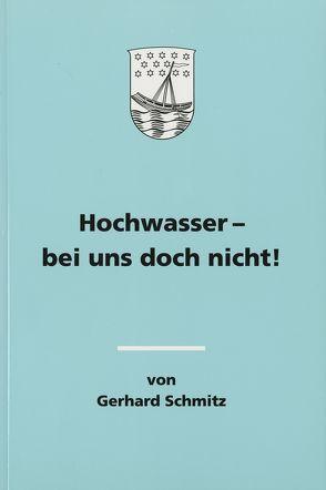 Hochwasser – bei uns doch nicht von Schlossmacher,  Norbert, Schmitz,  Gerhard