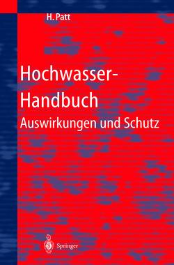 Hochwasser-Handbuch von Bechteler,  W., Brombach,  H., Dillmann,  R., Fröhlich,  K.-D., Jürging,  P., Kron,  W., Niekamp,  O., Nujic,  M., Patt,  H., Richwien,  W., Rother,  K.-H., Vogel,  G., Vogt,  R.