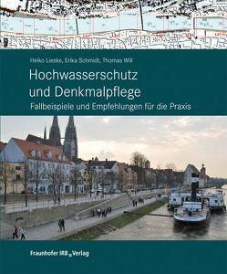Hochwasserschutz und Denkmalpflege. von Lieske,  Heiko, Schmidt,  Erika, Will,  Thomas