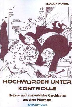 Hochwürden unter Kontrolle von Fugel,  Dr. Adolf