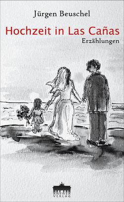 Hochzeit in Las Cañas von Beuschel,  Jürgen, Gross,  Brigitte