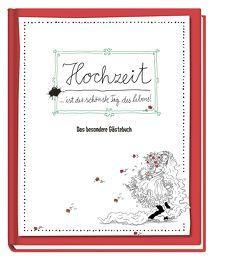 Hochzeit ist der schönste Tag im Leben – Das besondere Gästebuch von Hoffart,  Nicole, Reichert,  Katja, Wöhrmann,  Ruth